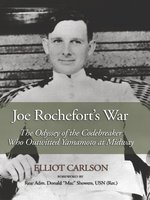 Click here to view eBook details for Joe Rochefort's War by Elliot Ward Carlson
