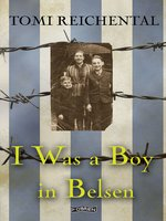 I Was a Boy in Belsen