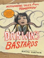 Click here to view eBook details for Darwin's Bastards by Zsuzsi  Gartner