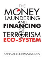 The Money Laundering and Financing of Terrorism Eco-System