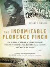 The indomitable Florence Finch : the untold story of a war widow turned resistance fighter and savior of American POWs