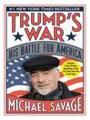 Trump's war [eBook] : his battle for America