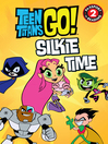 Teen Titans Go! (TM)--Silkie Time