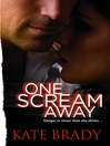 One Scream Away