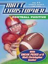 Football Fugitive with SNEAK PEEKS of 8 Matt Christopher Books