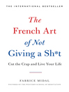 The French Art of Not Giving a Sh*t [electronic book]