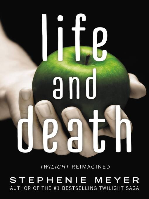 Life and death : Twilight reimagined