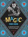 Cover image for Everyday Magic for Kids