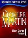 George R. R. Martin: Short Stories, Volume 1