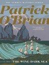 The Wine-Dark Sea (Volume Book 16)  (Aubrey/Maturin Novels)