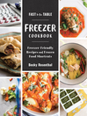 Cover image for Fast to the Table Freezer Cookbook