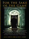 Cover image for For the Sake of the Game