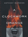 Cover image for A Clockwork Orange