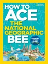 How to Ace the National Geographic Bee, Official Study Guide