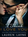 Cover image for I Think I Love You