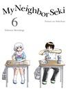 My Neighbor Seki, 6 [electronic resource]