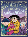 Witches of Brooklyn: What the Hex?!