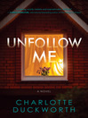 Unfollow me : a novel