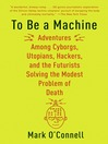 Cover image for To Be a Machine