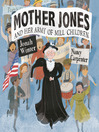 Mother Jones and Her Army of Mill Children [electronic resource]