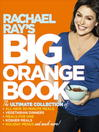 Cover image for Rachael Ray's Big Orange Book