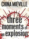 Cover image for Three Moments of an Explosion
