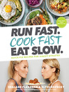 Run Fast. Cook Fast. Eat Slow. [electronic resource]