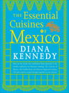 Cover image for The Essential Cuisines of Mexico