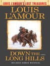 Down the Long Hills (Louis L'Amour's Lost Treasures) [electronic resource]