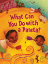 What Can You Do with a Paleta?