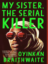 My Sister, the Serial Killer [electronic resource]