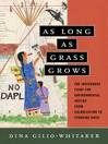 As Long as Grass Grows [electronic resource]