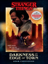 Darkness on the Edge of Town: An Official Stranger Things Novel