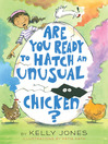Are You Ready to Hatch an Unusual Chicken? [electronic resource]