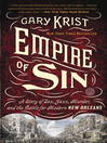 Empire of sin [EBOOK] : a story of sex, jazz, murder, and the battle for modern new orleans