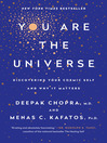 You are the universe [electronic book] : discovering your cosmic self and why it matters