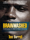 Brainwashed : challenging the myth of Black inferiority
