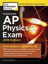 Cracking the AP physics 2 exam, 2018 edition proven techniques to help you score a 5