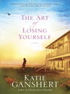 Cover image for The Art of Losing Yourself