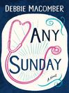 Any Sunday [electronic resource]