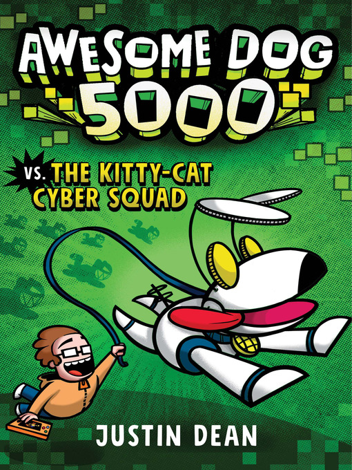 Awesome Dog 5000 vs. the Kitty-Cat Cyber Squad (Book 3)