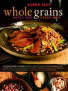 Cover image for Whole Grains Every Day, Every Way