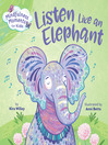 Listen Like an Elephant
