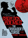 The Further Adventures of Sherlock Holmes--Sherlock Holmes and the Crusader's Curse