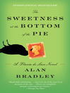 Cover image for The Sweetness at the Bottom of the Pie