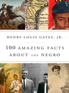 Cover image for 100 Amazing Facts About the Negro