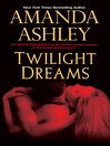 Twilight Dreams [electronic resource]
