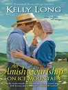 An Amish Courtship on Ice Mountain [electronic resource]
