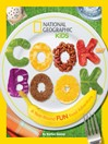 Cover image for National Geographic Kids Cookbook