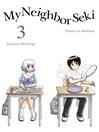 My Neighbor Seki, 3 [electronic resource]